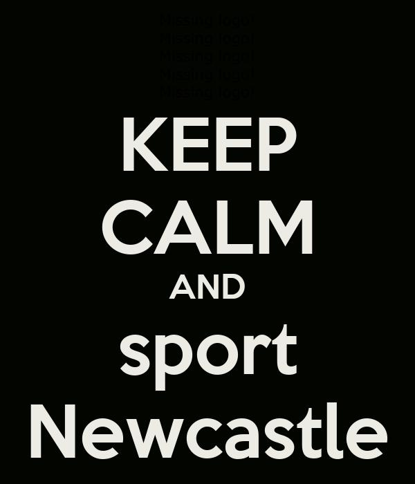 KEEP CALM AND sport Newcastle