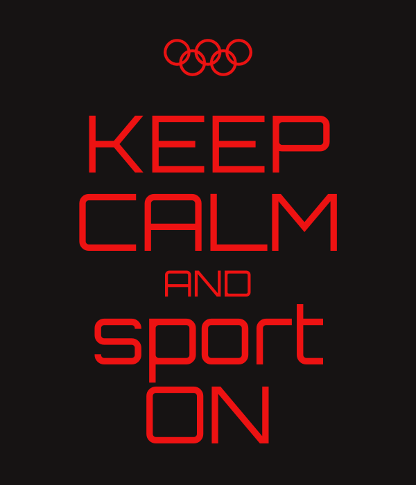 KEEP CALM AND sport ON