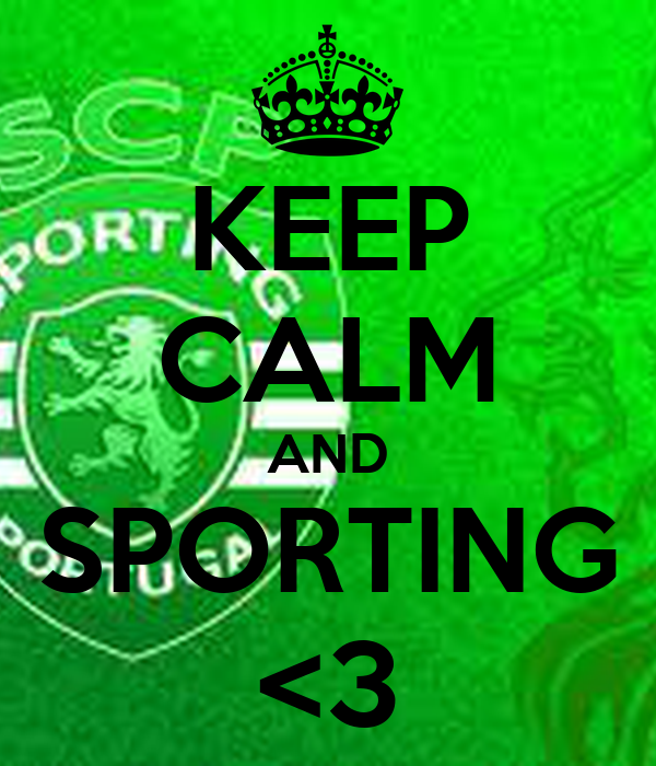 KEEP CALM AND SPORTING <3