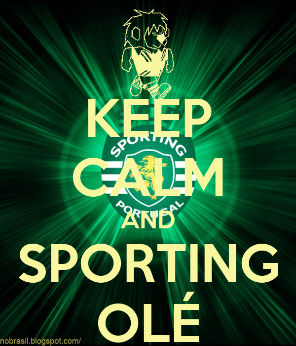KEEP CALM AND SPORTING OLÉ