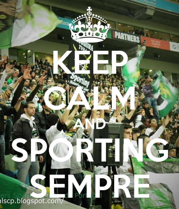 KEEP CALM AND SPORTING SEMPRE