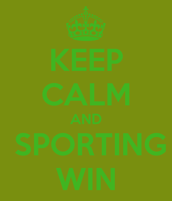 KEEP CALM AND   SPORTING   WIN