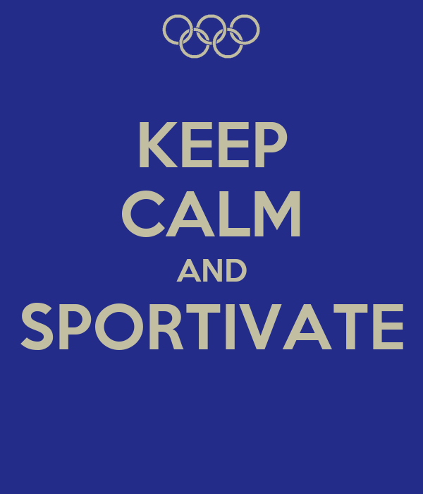 KEEP CALM AND SPORTIVATE