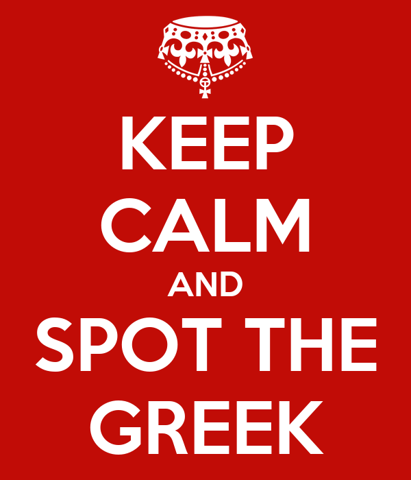 KEEP CALM AND SPOT THE GREEK