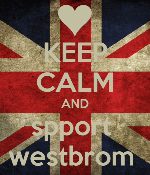 KEEP CALM AND spport  westbrom