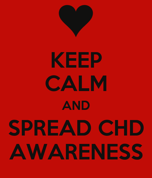 KEEP CALM AND  SPREAD CHD  AWARENESS