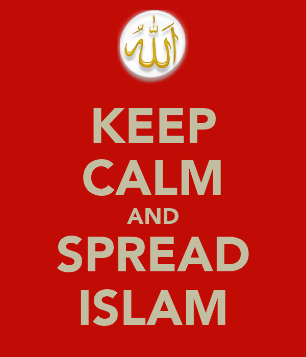 KEEP CALM AND SPREAD ISLAM