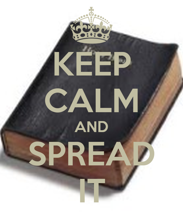 KEEP CALM AND SPREAD IT