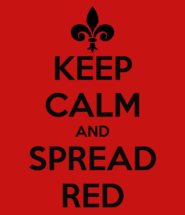 KEEP CALM AND SPREAD RED