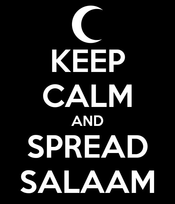 KEEP CALM AND SPREAD SALAAM