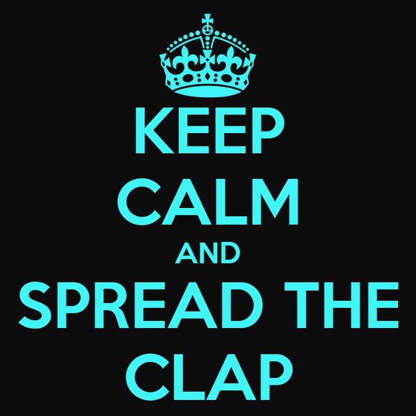 KEEP CALM AND SPREAD THE CLAP