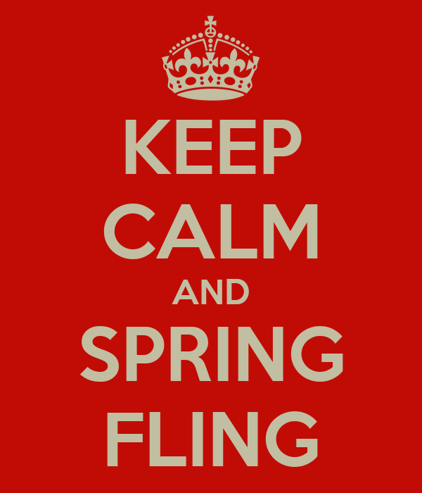 KEEP CALM AND SPRING FLING