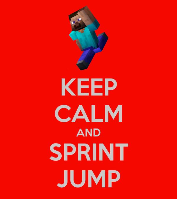 KEEP CALM AND SPRINT JUMP