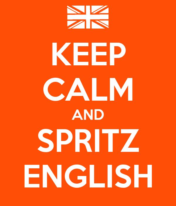 KEEP CALM AND SPRITZ ENGLISH