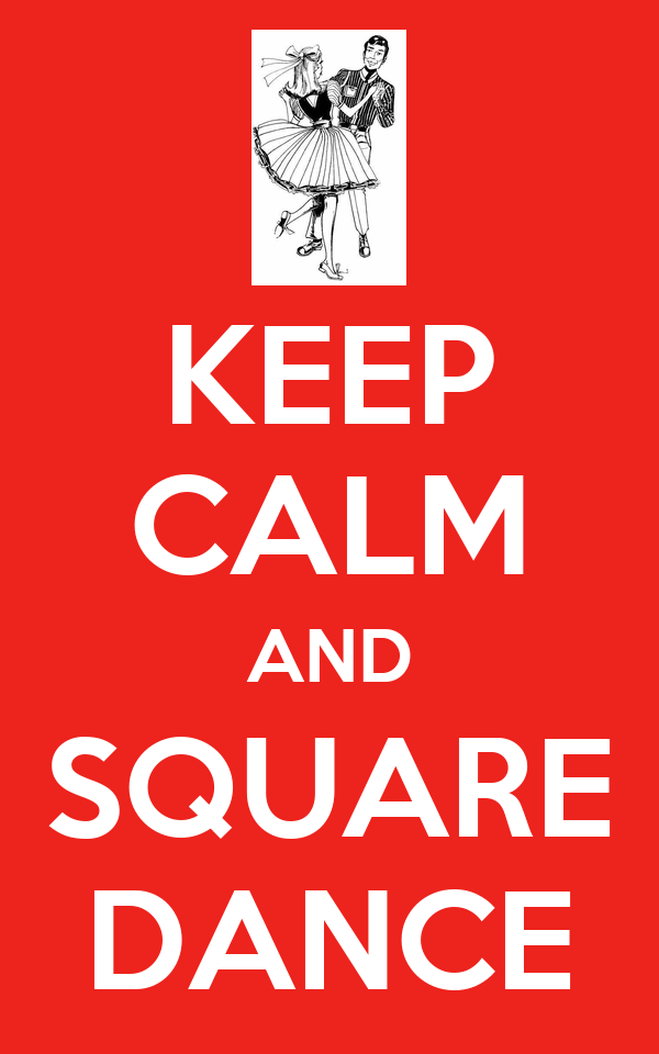 KEEP CALM AND SQUARE DANCE