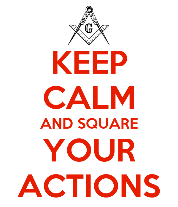 KEEP CALM AND SQUARE YOUR ACTIONS