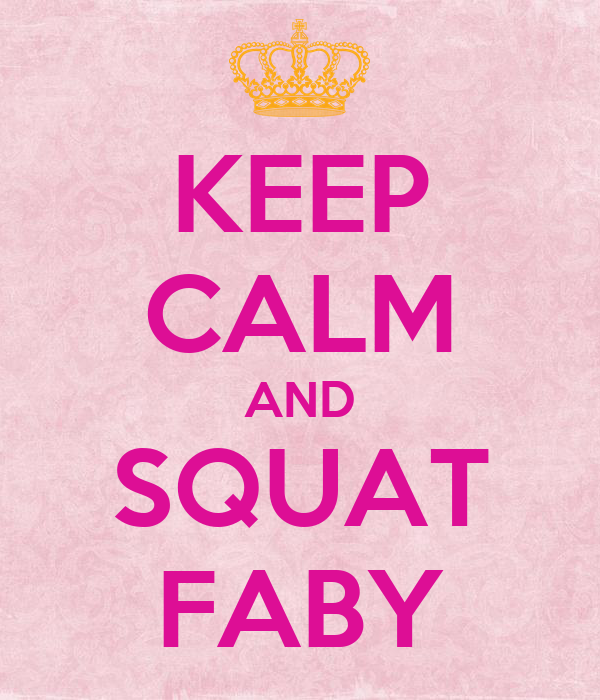 KEEP CALM AND SQUAT FABY