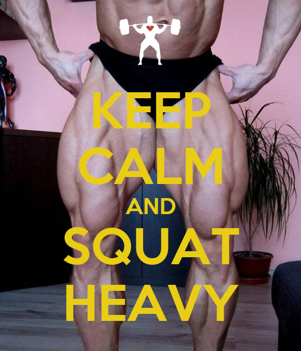 KEEP CALM AND SQUAT HEAVY