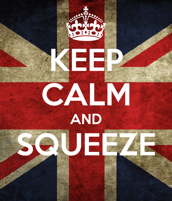 KEEP CALM AND SQUEEZE