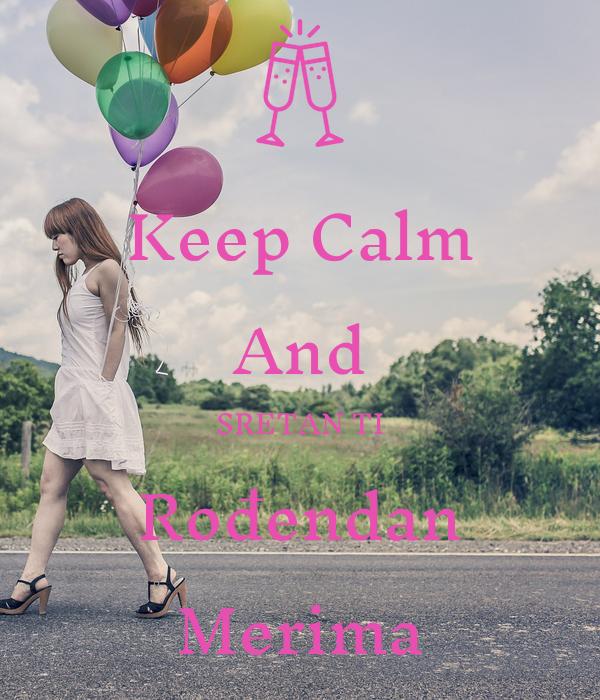 Keep Calm And SRETAN TI Rođendan Merima