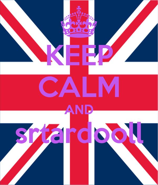 KEEP CALM AND srtardooll