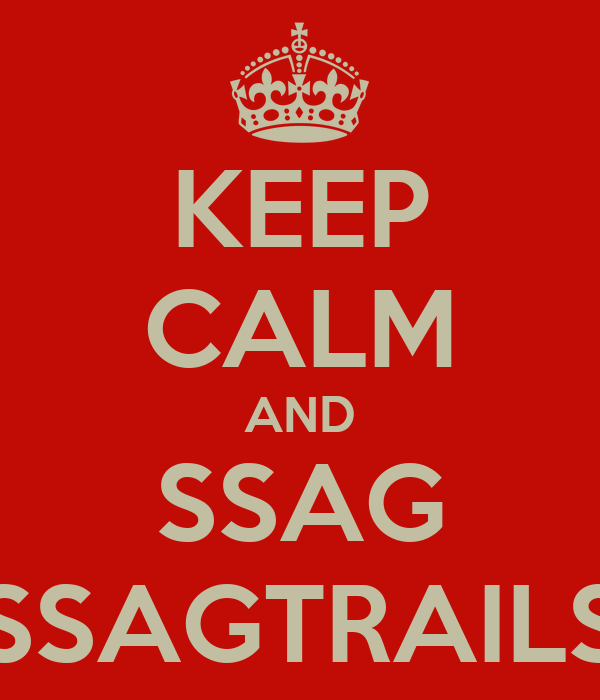 KEEP CALM AND SSAG SSAGTRAILS