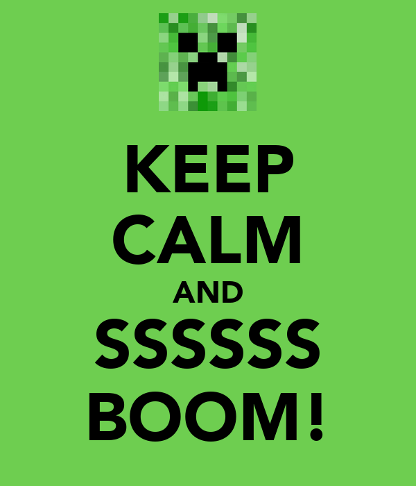 KEEP CALM AND SSSSSS BOOM!