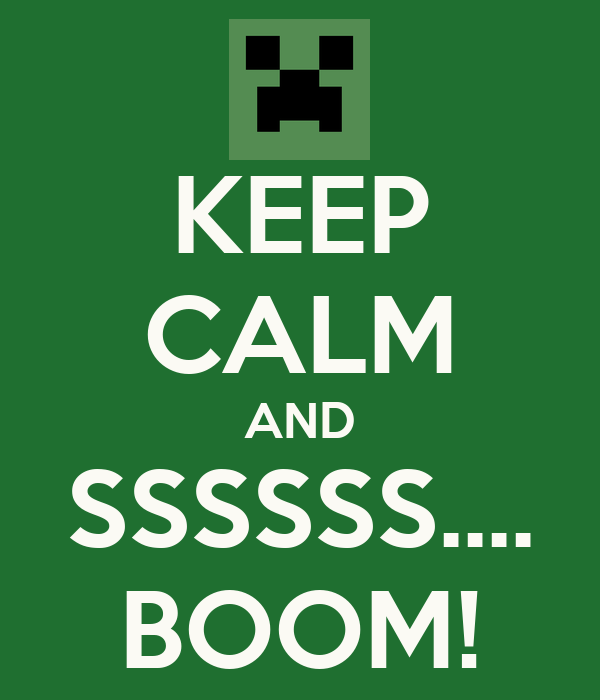 KEEP CALM AND SSSSSS.... BOOM!