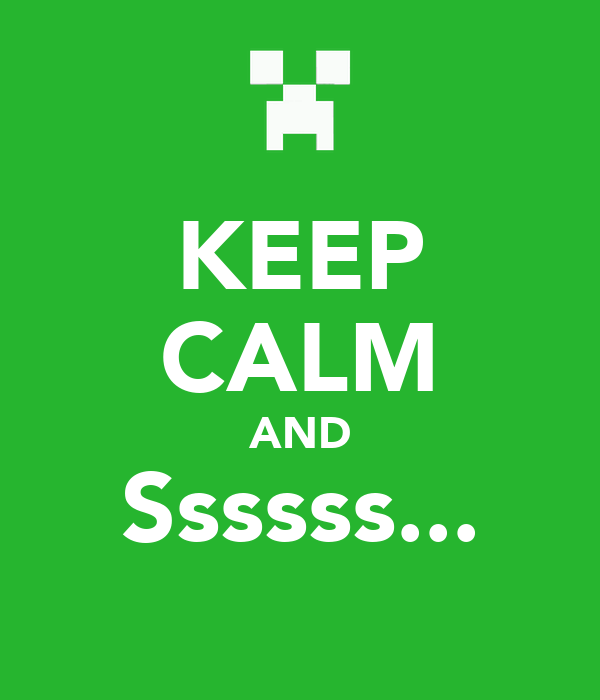 KEEP CALM AND Ssssss...
