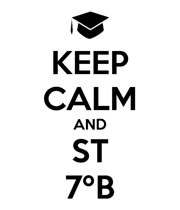 KEEP CALM AND ST 7ºB