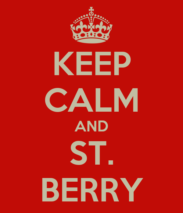 KEEP CALM AND ST. BERRY