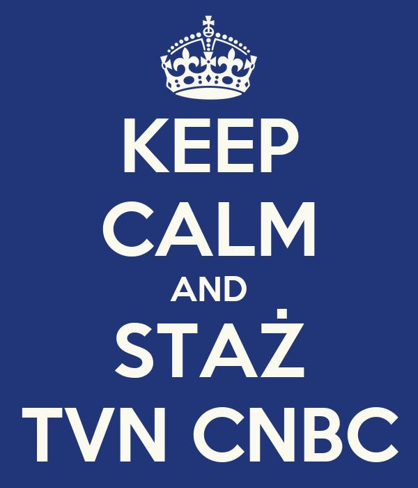 KEEP CALM AND STAŻ TVN CNBC