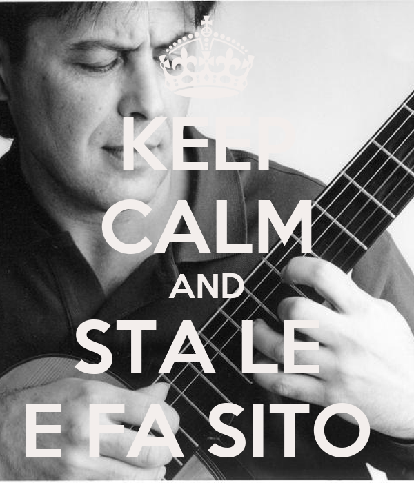 KEEP CALM AND STA LE  E FA SITO
