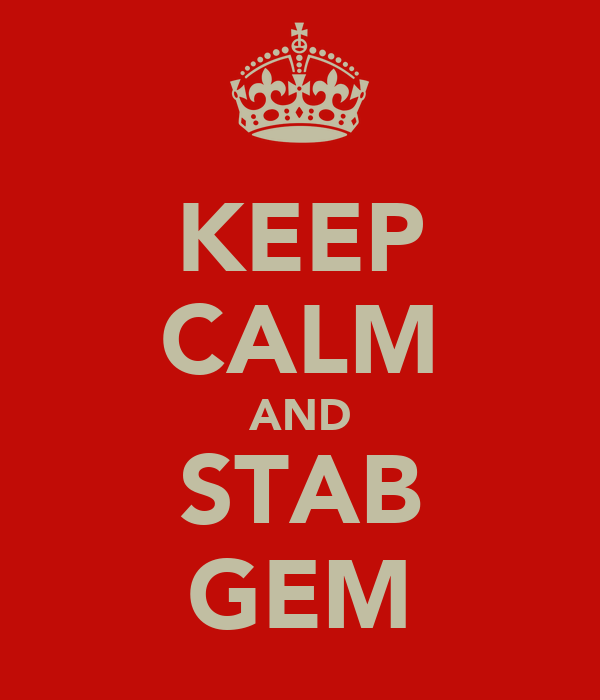 KEEP CALM AND STAB GEM