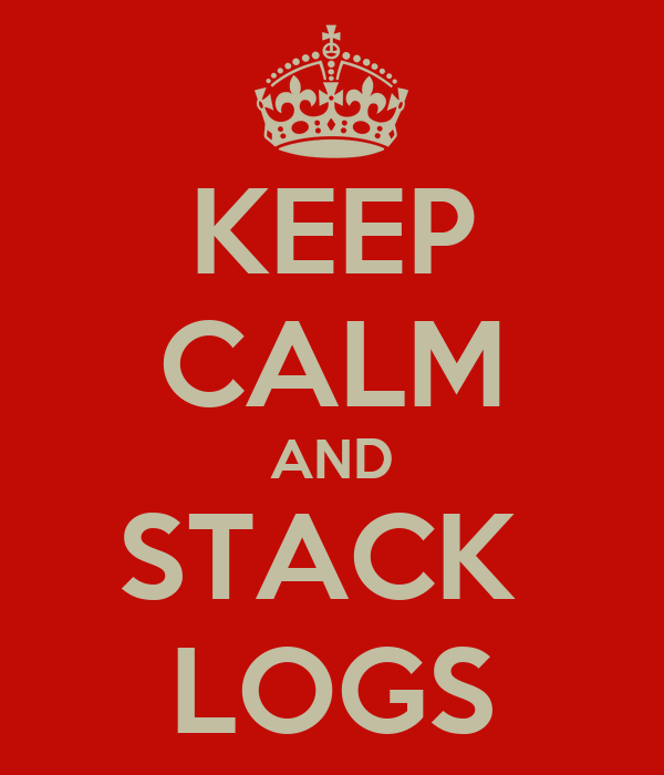 KEEP CALM AND STACK  LOGS