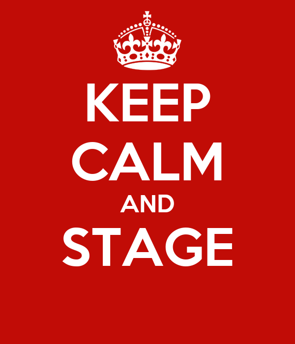 KEEP CALM AND STAGE