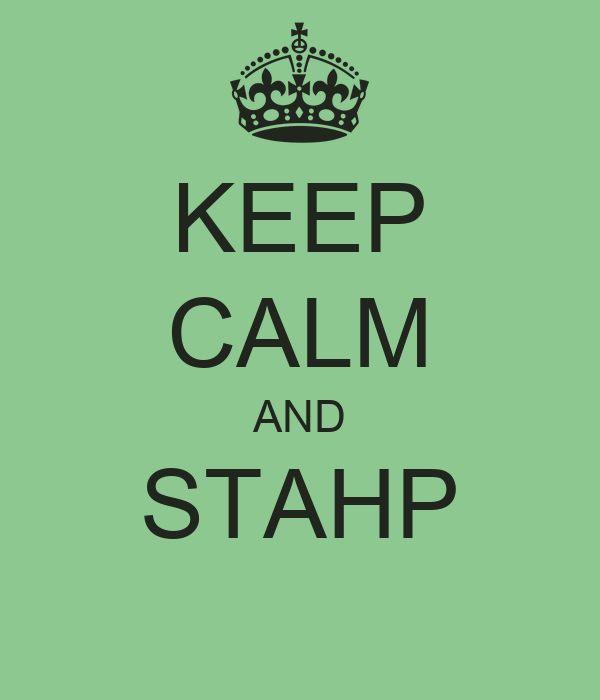 KEEP CALM AND STAHP