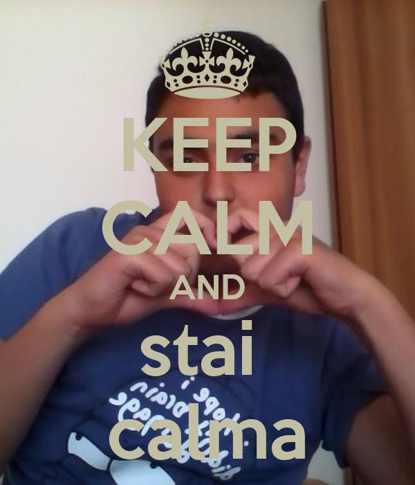 KEEP CALM AND stai  calma
