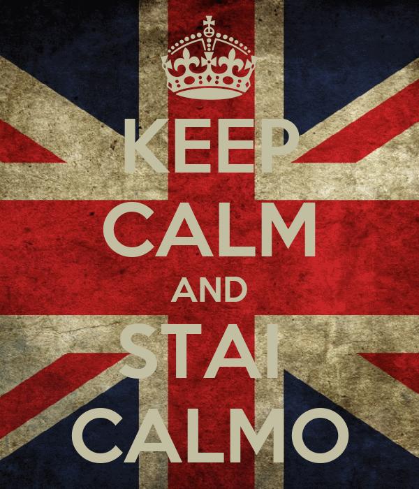 KEEP CALM AND STAI  CALMO