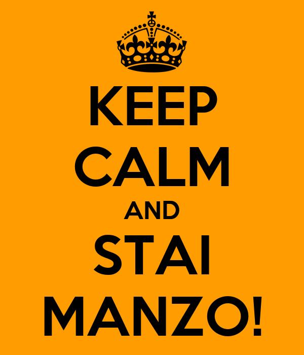 KEEP CALM AND STAI MANZO!