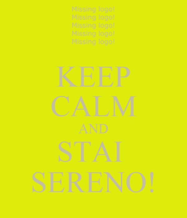 KEEP CALM AND STAI  SERENO!