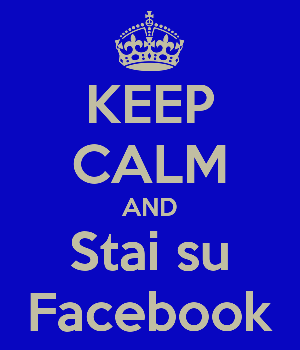 KEEP CALM AND Stai su Facebook