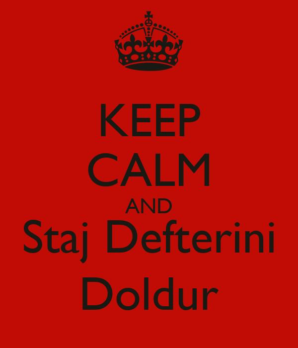KEEP CALM AND Staj Defterini Doldur