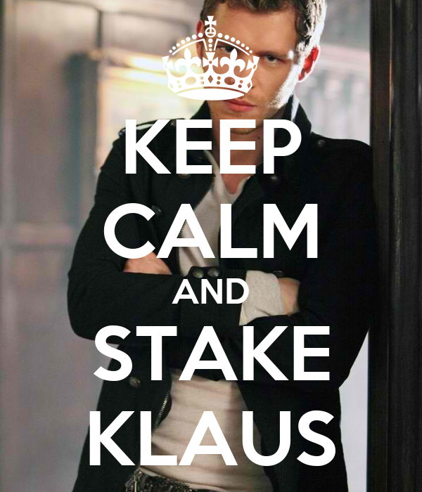 KEEP CALM AND STAKE KLAUS