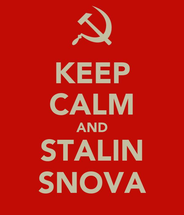 KEEP CALM AND STALIN SNOVA