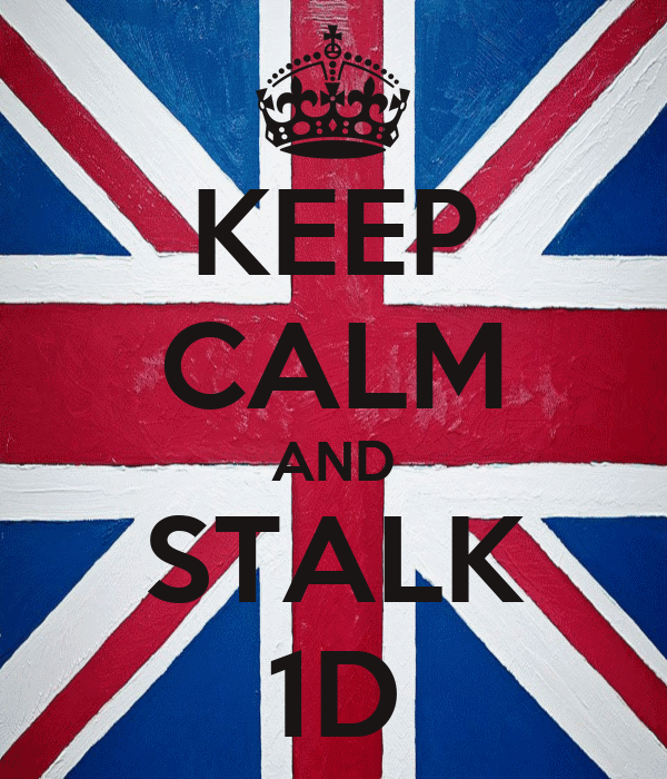 KEEP CALM AND STALK 1D
