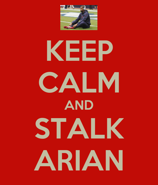KEEP CALM AND STALK ARIAN