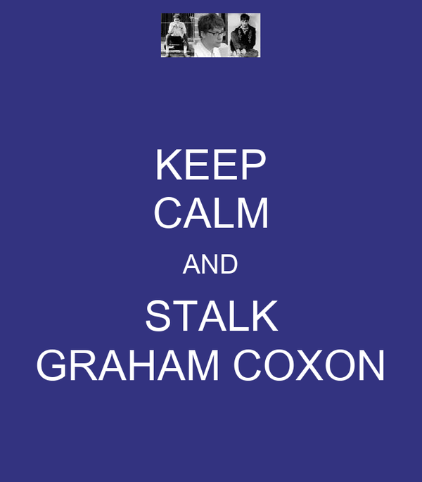 KEEP CALM AND STALK GRAHAM COXON