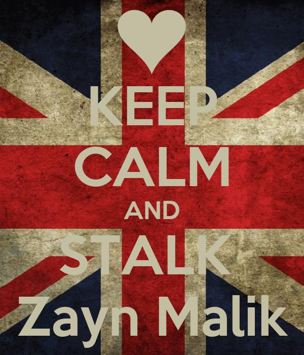 KEEP CALM AND STALK  Zayn Malik