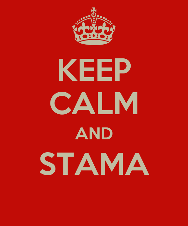 KEEP CALM AND STAMA